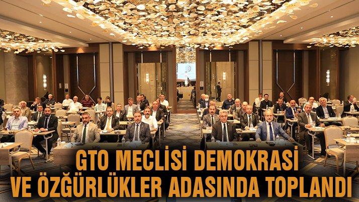 GTO Meclisi Demokrasi ve Özgürlükler adasında toplandı
