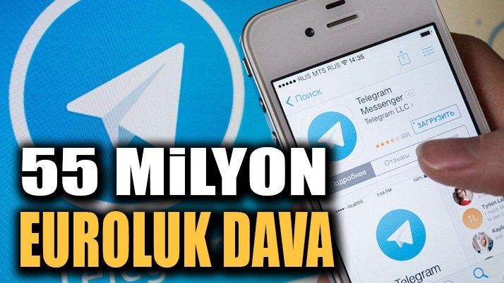 Telegram'a 55 milyon euroluk dava